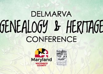 Wicomico County's Delmarva Genealogy & Heritage Conference Comes to the WY&CC Next Weekend
