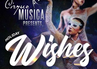 Cirque Musica Presents Holiday Wishes Coming to the WY&CC Dec. 12
